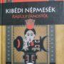 A varázslatos Kibédi népmesék